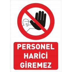 PERSONEL HARİCİ GİREMEZ A5...
